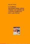 Portada de XI TORNEO INTERNACIONAL GRAN PREMIO DE ESPAÑA DE LUCHAS OLIMPICAS 2011 LAS FOTOS