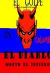 Portada de EL GOLPE EN COLOMBIA EL DIABLO MONTO EL INFIERNO