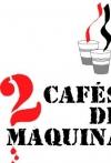 Portada de DOS CAFÉS DE MÁQUINA UNA NOVELITA GRIS