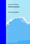 Portada de ESTEREOTIPADOS EL LIBRO ESTÚPIDO
