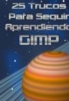 Portada de 25 TRUCOS PARA SEGUIR APRENDIENDO GIMP