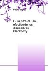 Portada de GUÍA PARA EL USO EFECTIVO DE LOS DISPOSITIVOS BLACKBERRY