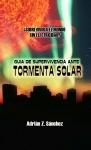 Portada de GUÍA DE SUPERVIVENCIA ANTE TORMENTA SOLAR A COLOR