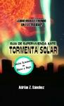 Portada de GUÍA DE SUPERVIVENCIA ANTE TORMENTA SOLAR BLANCO Y NEGRO