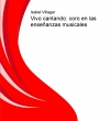 Portada de VIVO CANTANDO: CORO EN LAS ENSEÑANZAS MUSICALES