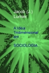 Portada de A IDÉIA TRIDIMENSIONAL EM SOCIOLOGIA