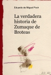 Portada de LA VERDADERA HISTORIA DE ZUMAQUE DE BROTEAS