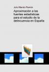 Portada de APROXIMACIÓN A LAS FUENTES ESTADÍSTICAS PARA EL ESTUDIO DE LA DELINCUENCIA EN ESPAÑA