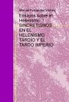 Portada de ENSAYOS SOBRE EL HELENISMO  1. SINCRETISMOS EN EL HELENISMO TARDÍO Y EL TARDO IMPERIO