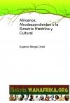 Portada de AFRICANOS, AFRODESCENDIENTES O LA SIMETRÍA HISTÓRICA Y CULTURAL