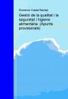 Portada de GESTIÓ DE LA QUALITAT I LA SEGURETAT I HIGIENE ALIMENTÀRIA. APUNTS PROVISIONALS