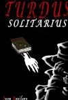 Portada de TURDUS SOLITARIUS