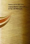 Portada de JUANA MARTÍN CABEZAS Y EL HIJO DEL MARQUÉS