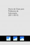 Portada de DIARIO DE CLASE PARA PROFESORES DE INSTRUMENTO 20112012