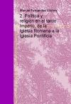 Portada de 2. POLÍTICA Y RELIGIÓN EN EL TARDO IMPERIO, DE LA IGLESIA ROMANA A LA IGLESIA PONTIFICIA