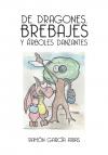 Portada de DE DRAGONES, BREBAJES Y ÁRBOLES DANZANTES BLANCO Y NEGRO