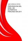 Portada de PREVENCION DEL SIDA. UN AUTENTICO FRACASO EN 2011
