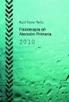 Portada de FISIOTERAPIA EN ATENCIÓN PRIMARIA. 2010