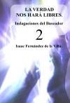 Portada de LA VERDAD NOS HARÁ LIBRES. INDAGACIONES DEL BUSCADOR PARTE 2
