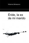Portada de ÉRIDE, LA EX DE MI MARIDO