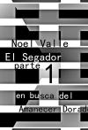 """Portada de EL SEGADOR PARTE 1 """"EN BUSCA DEL AMANECER DORADO"""""""