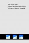 Portada de MODELO MATEMATICO DE BANCA CENTRAL CON BANCOS PRIVADOS