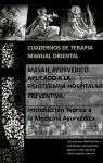 Portada de CUADERNOS DE TERAPIA MANUAL ORIENTAL:  MASAJE AYURVÉDICO APLICADO A LA FISIOTERAPIA HOSPITALARIA PREVENTIVA. INTRODUCCIÓN TEÓRICA A LA MEDICINA AYURVÉDICA