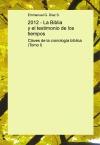 Portada de 2012  LA BIBLIA Y EL TESTIMONIO DE LOS TIEMPOS TOMO I