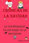 Portada de CRÓNICAS DE LA NAVIDAD: LA CONSPIRACIÓN DE LOS SERES DE LA OSCURIDAD