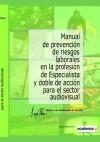Portada de MANUAL DE PREVENCIÓN DE RIESGOS LABORALES EN LA PROFESIÓN DE ESPECIALISTA Y DOBLE DE ACCIÓN PARA EL SECTOR AUDIOVISUAL