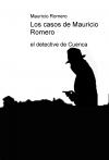 Portada de LOS CASOS DE MAURICIO ROMERO EL DETECTIVE DE CUENCA
