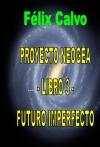 Portada de PROYECTO NEOGEA  LIBRO 3  FUTURO IMPERFECTO
