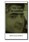 Portada de SOY CAPAZ DE CAMBIAR EL MUNDO