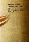 Portada de LA HIPNOSIS EN EL ALIVIO Y TRATAMIENTO DEL DOLOR. TEXTO PRÁCTICO PARA ESTUDIANTES Y PROFESIONALES