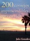 Portada de 200 CONSEJOS IMPRESCINDIBLES PARA TU VIDA  EDICION PROMOCION
