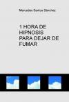 Portada de 1 HORA DE HIPNOSIS PARA DEJAR DE FUMAR