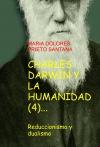 Portada de CHARLES DARWIN Y LA HUMANIDAD 4. REDUCCIONISMO Y DUALISMO