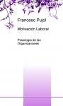 Portada de MOTIVACIÓN LABORAL. PSICOLOGÍA DE LAS ORGANIZACIONES