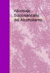 Portada de ABORDAJE SOCIOSANITARIO DEL ALCOHOLISMO