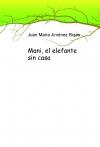 Portada de MANI, EL ELEFANTE SIN CASA
