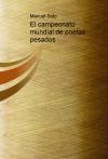 Portada de EL CAMPEONATO MUNDIAL DE POETAS PESADOS