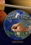 Portada de GOOGLE EARTH EN EL AULA. GUÍA DIDÁCTICA