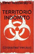TERRITORIO INDÓMITO (UNLEASHED VERSION)